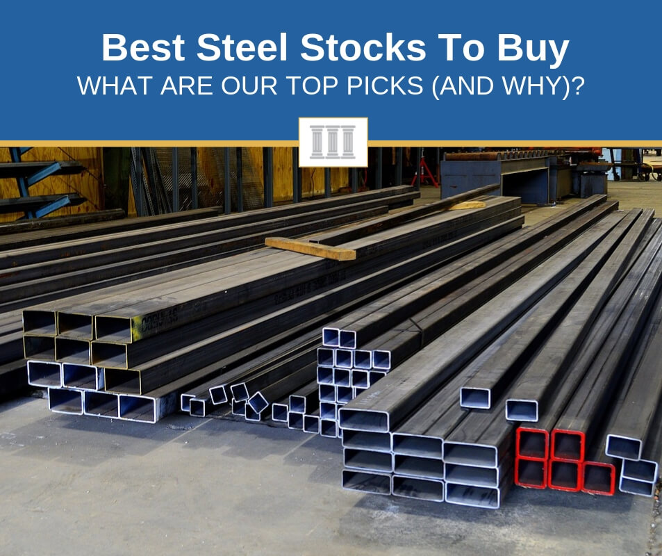 what are the best steel stocks to buy now