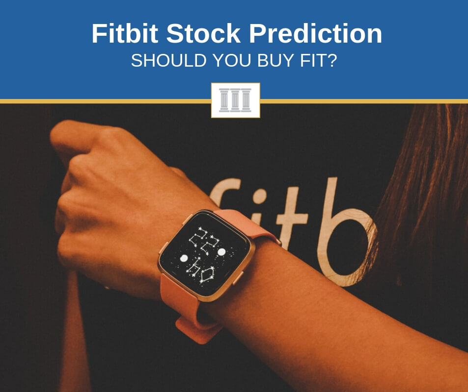 Our Fitbit Stock Prediction In 2019 (Buy or Sell