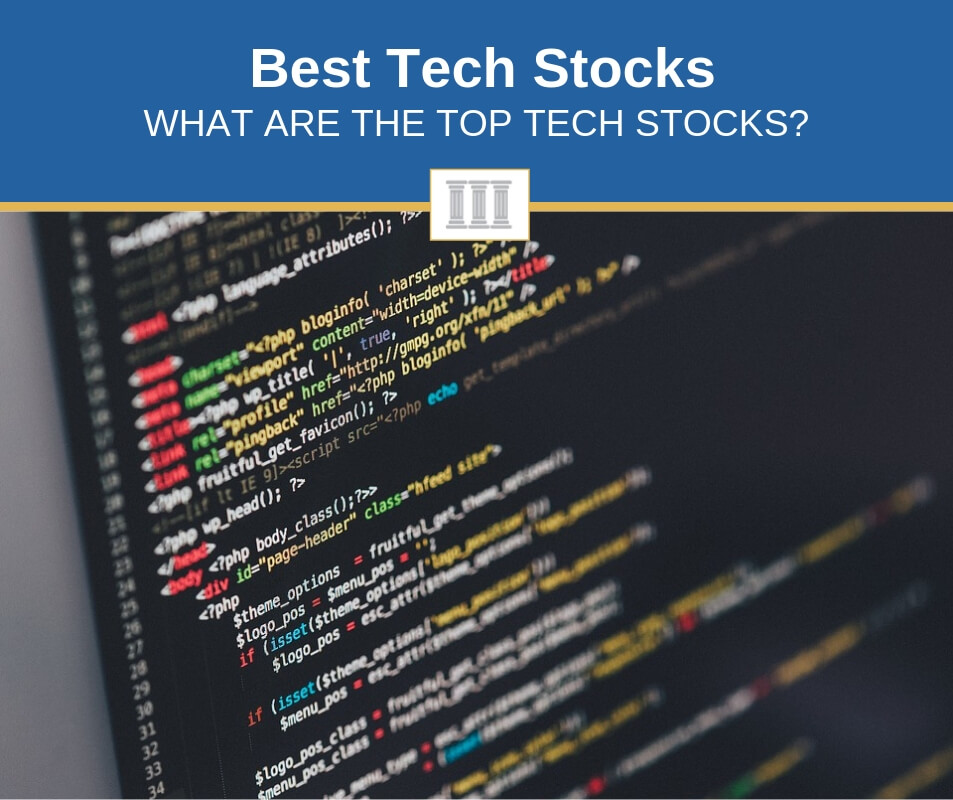 Best Tech Stocks 2019 Top 5 Best Tech Stocks To Buy Now (2019 Review)