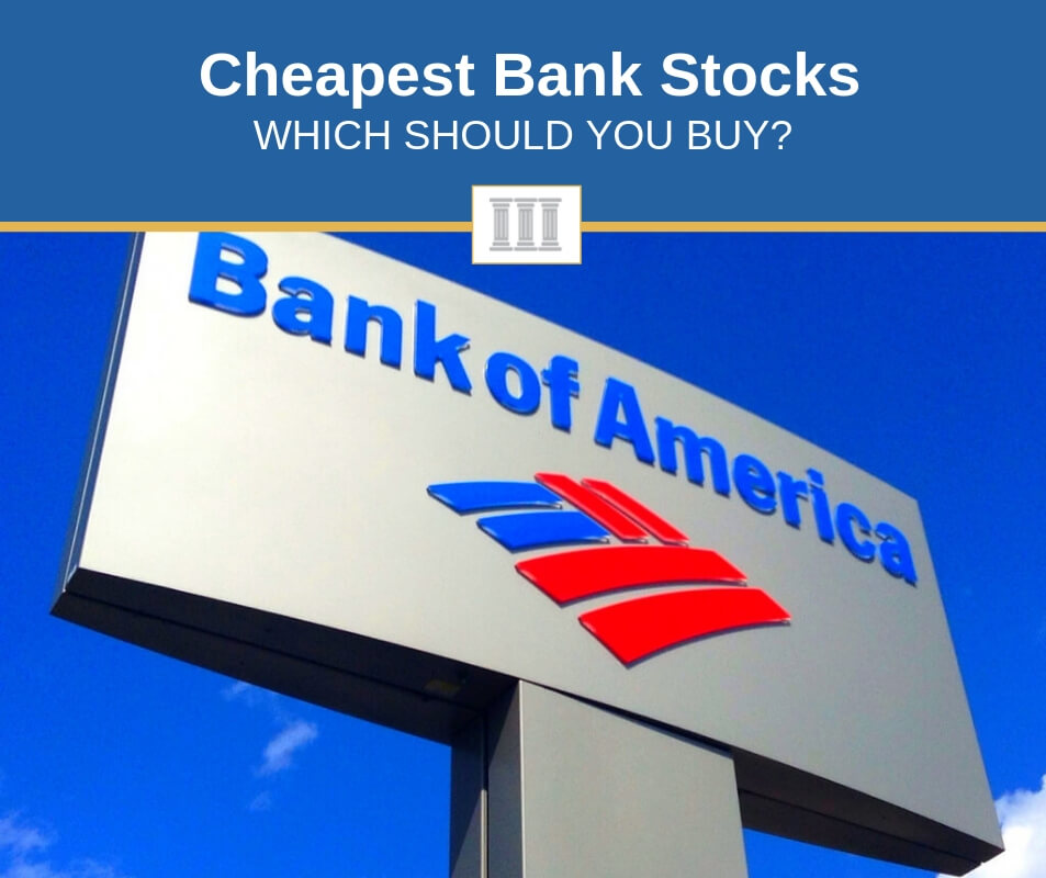 cheapest bank stocks to buy right now