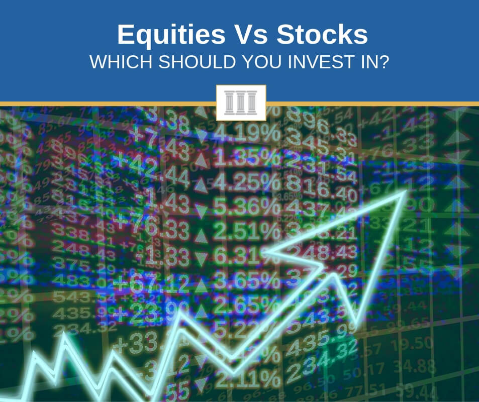 equities vs stocks differences comparison